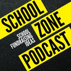 School Zone: School Fundraising Ideas Podcast