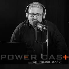 Charge Up: Power Cast with Victor Pisano