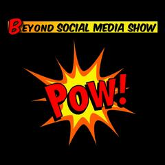 Beyond Social Media: The Marketing, Advertising & Public Relations Podcast