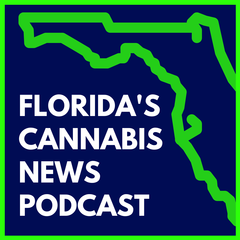 Listen to the Florida's Cannabis News Podcast Episode - May