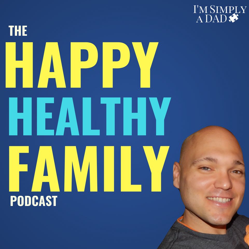 The Happy Healthy Family Podcast