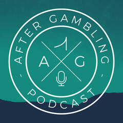 The After Gambling Podcast