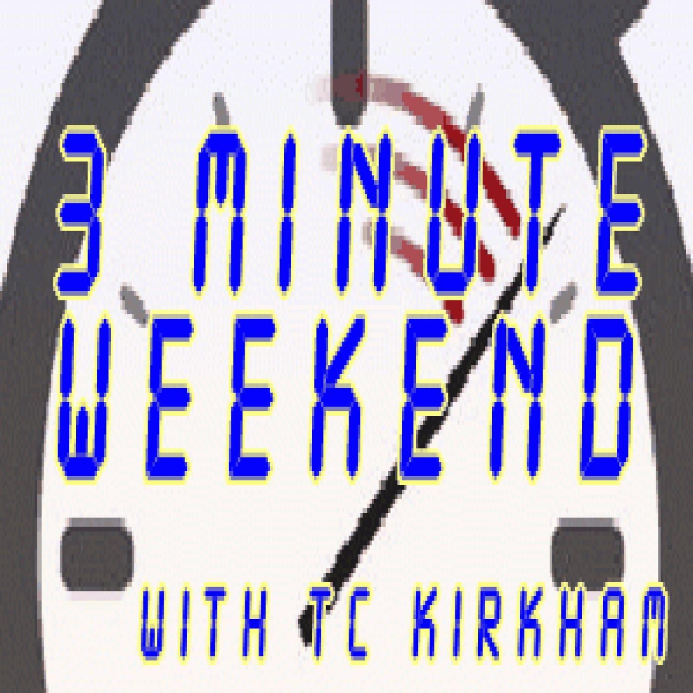 Three Minute Weekend/TuesdayDigidex with TC Kirkham