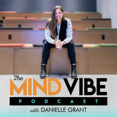 The Mind Vibe Podcast
