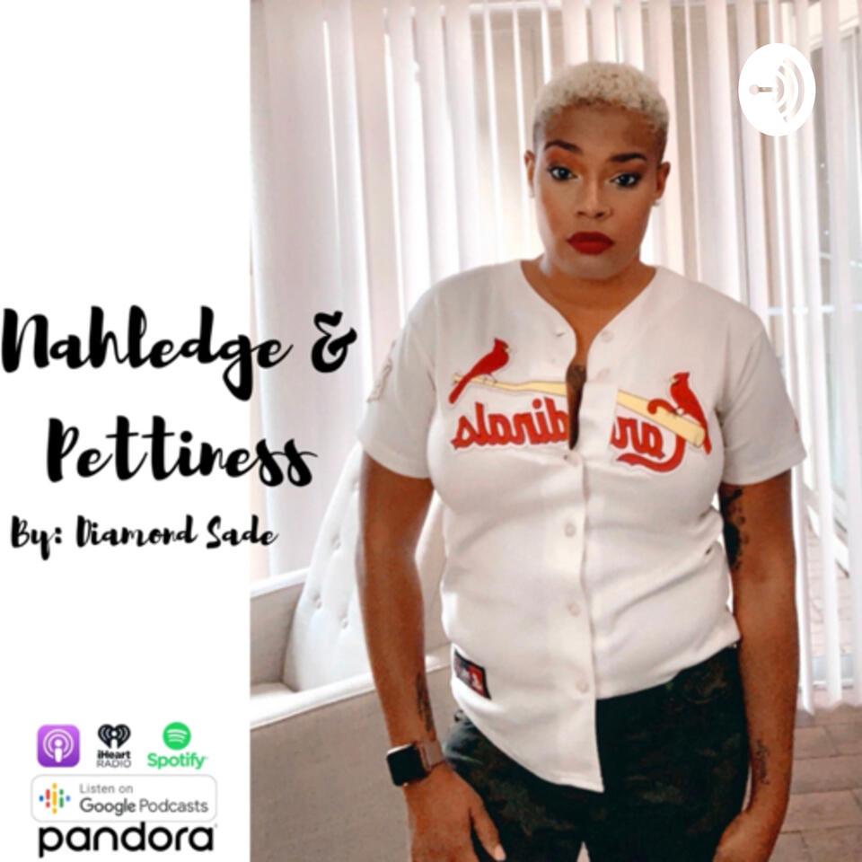 Nahledge&Pettiness