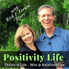 Listen to the Positivity Life with Rick & Teresa Starr
