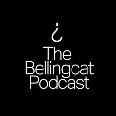 The Bellingcat Podcast