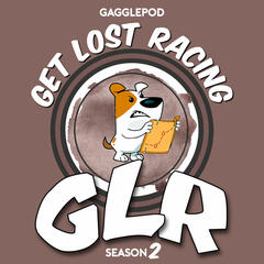 Listen to the Get Lost Racing Episode - Get Lost Season 2 Teaser