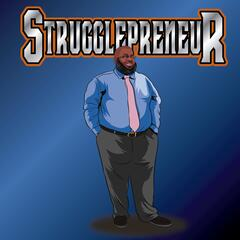 The Strugglepreneur Podcast