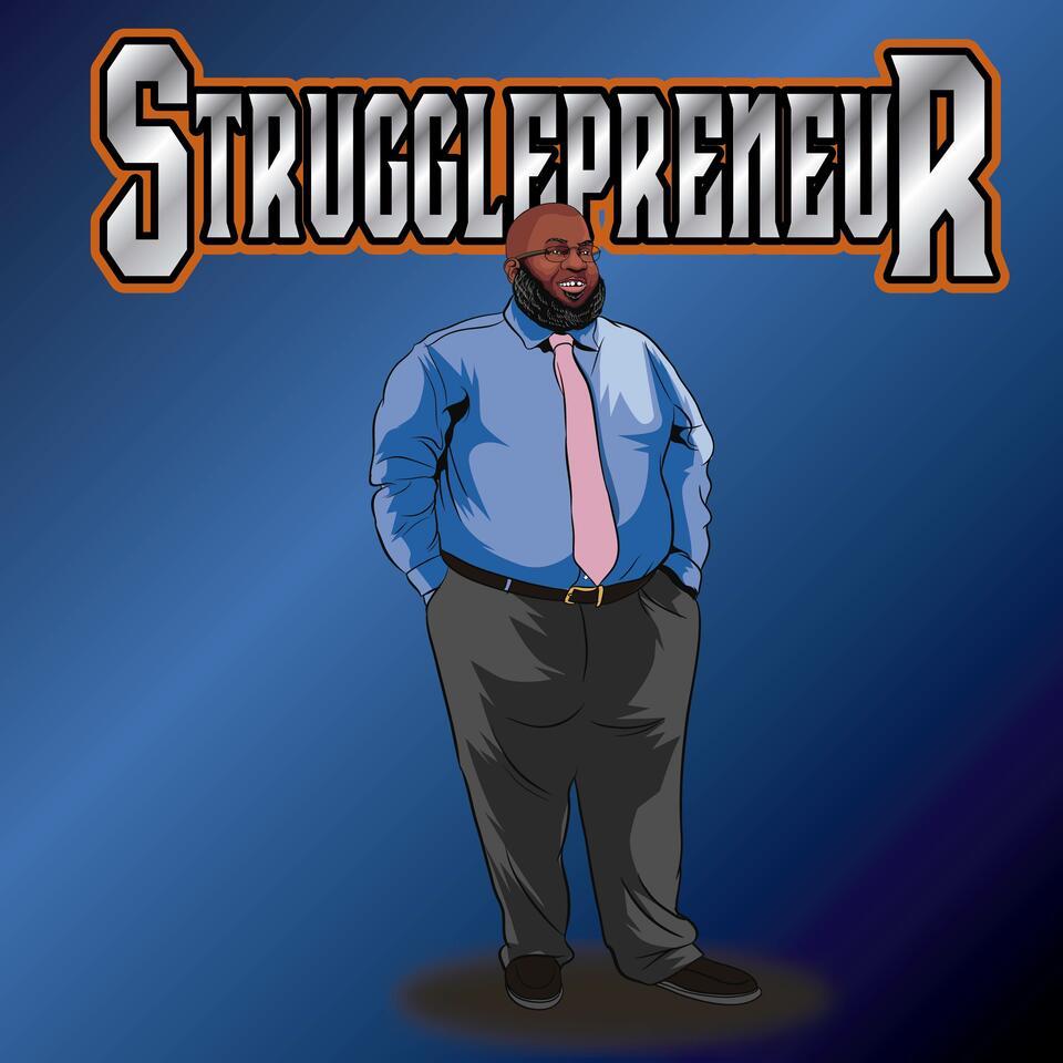 The Strugglepreneur Podcast