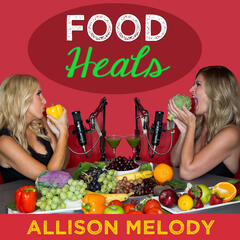 The Food Heals Podcast: Like Sex & the City for food. Join The Food Heals Nation!