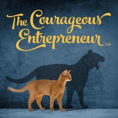 The Courageous Entrepreneur Show