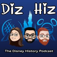 Diz Hiz Episode 120: Disneyland Hotel (The Disney History Podcast) - Diz Hiz: The Disney History Podcast (Follow Us on Social Media Diz Hiz 65)