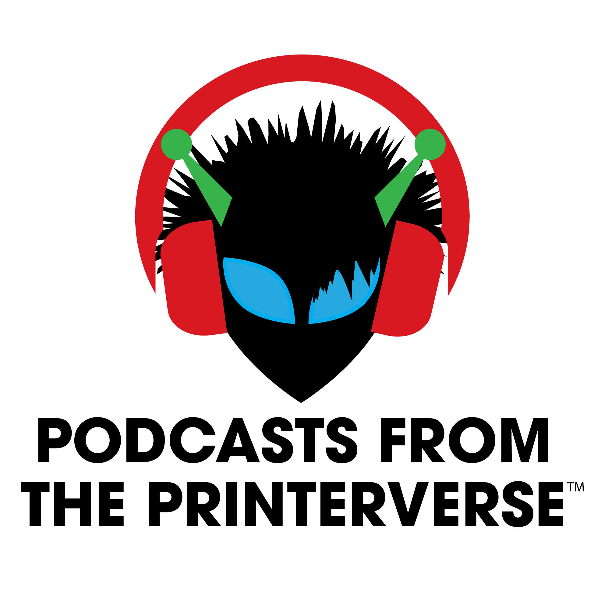 Podcasts From The Printerverse