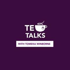 Tea Talks with Tomeka Podcast