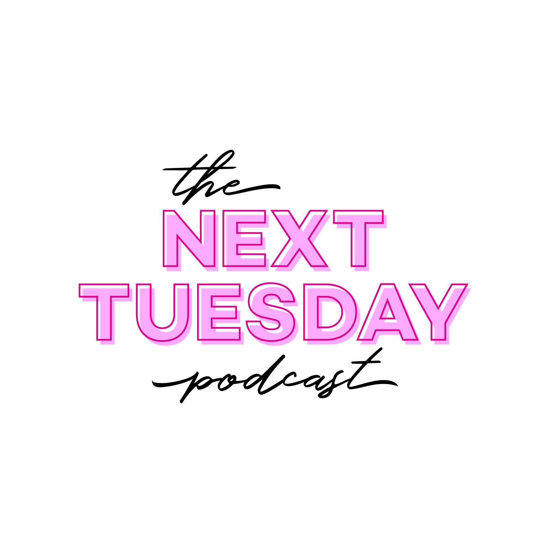 The Next Tuesday Podcast