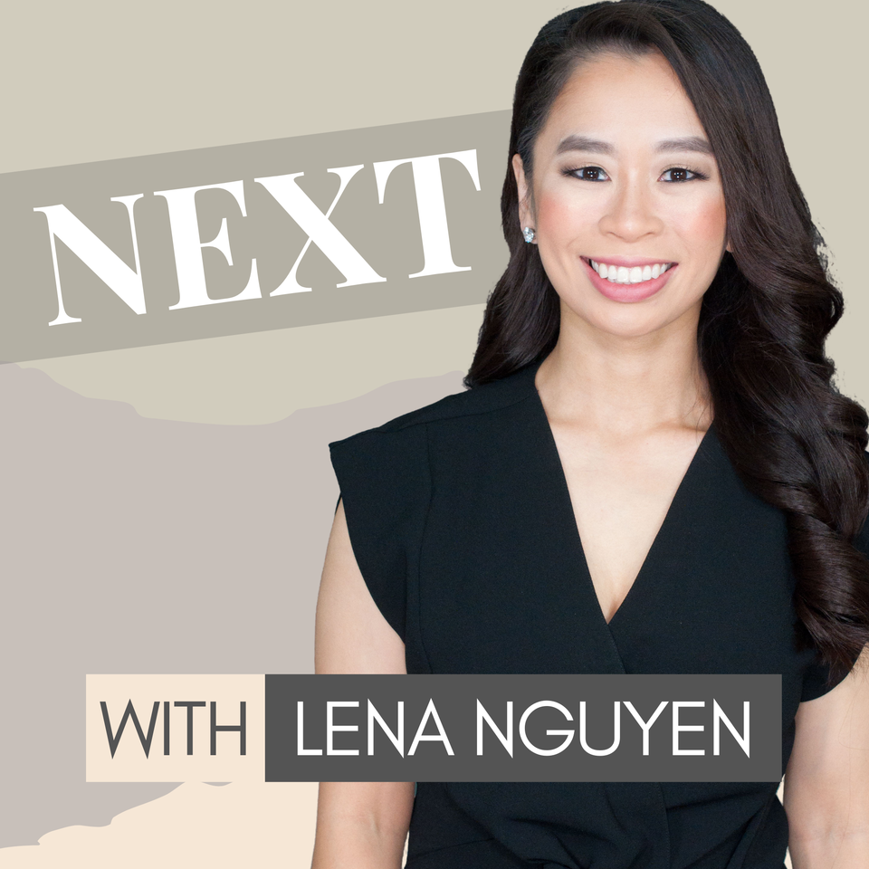 Next Chapter with Lena Nguyen