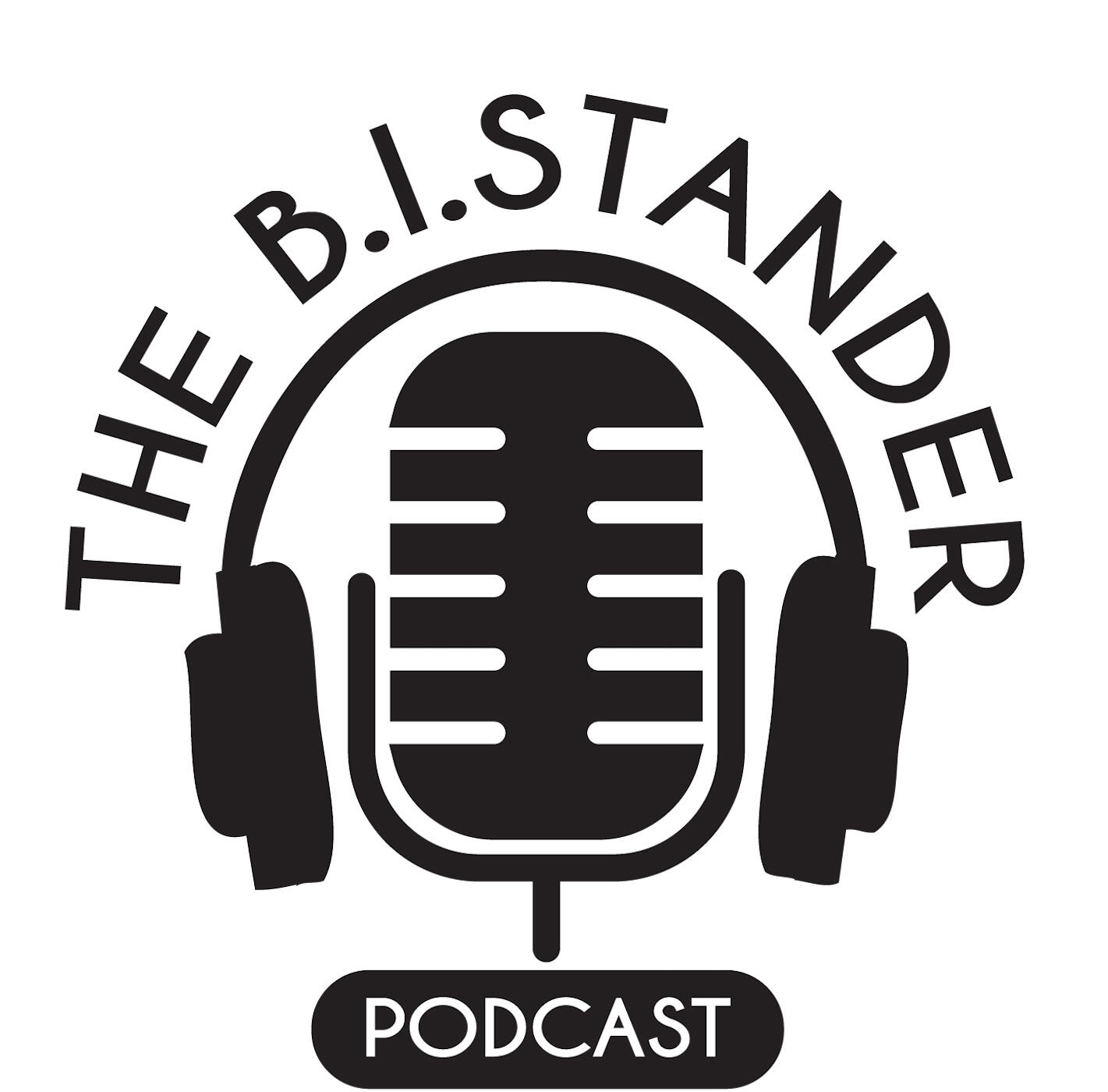 The B.I.STANDER Podcast