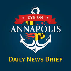 Eye On Annapolis Daily News Brief