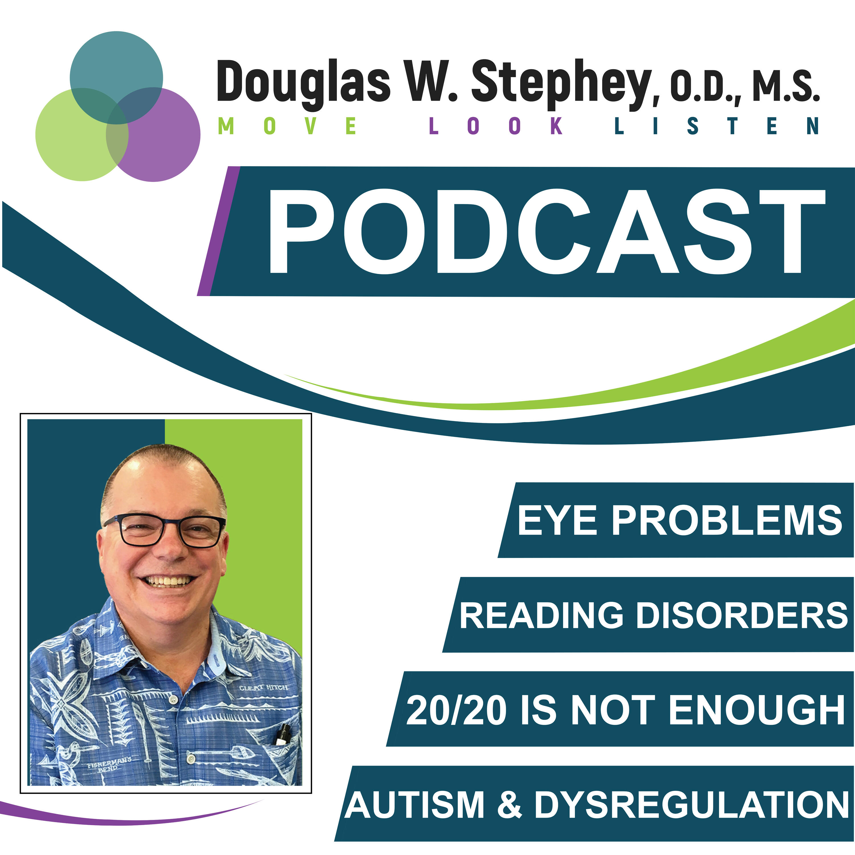 Move Look & Listen Podcast with Dr. Douglas Stephey