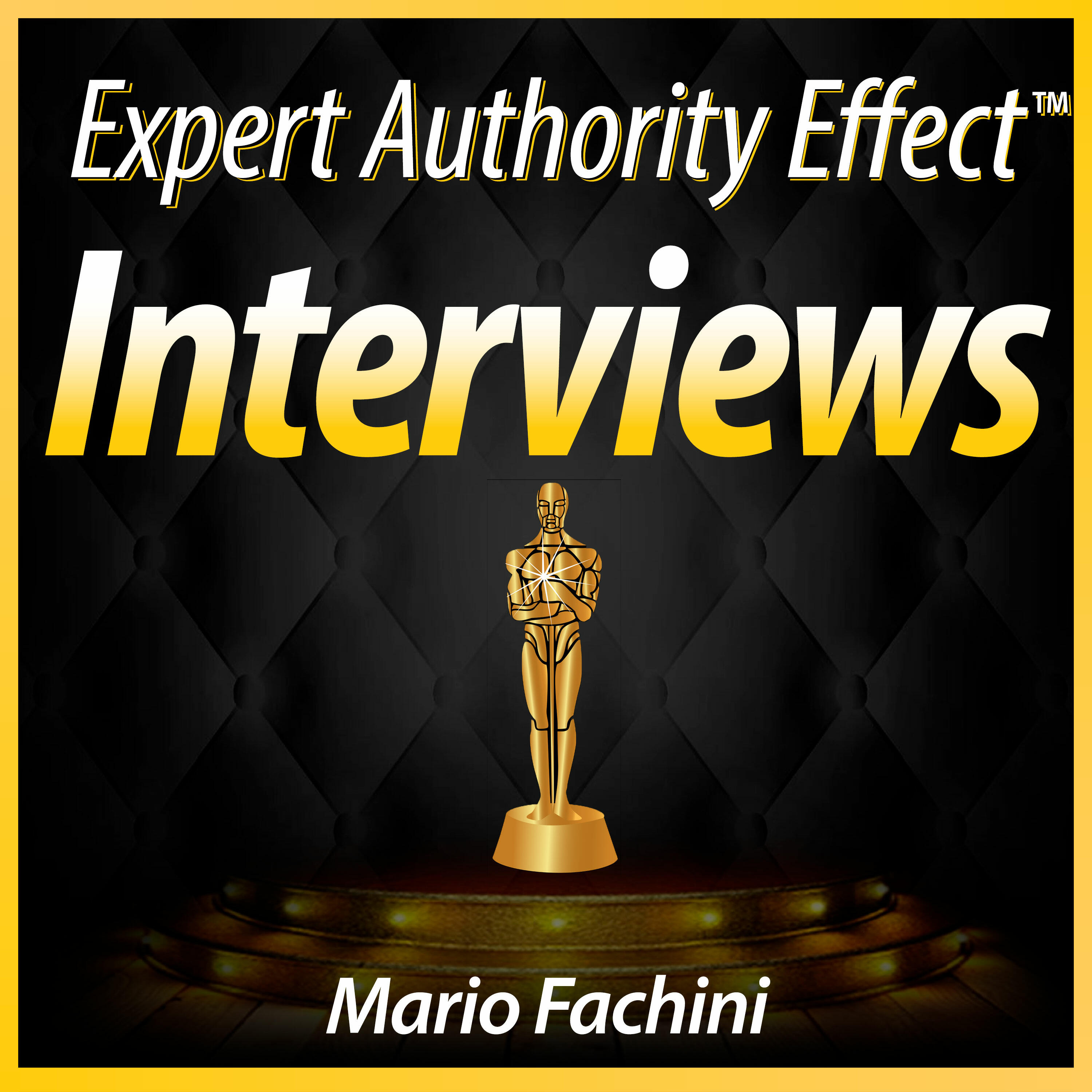 Expert Authority Effect™ Interviews w/Mario Fachini | Entrepreneurship Interviews & Training with Leading Experts