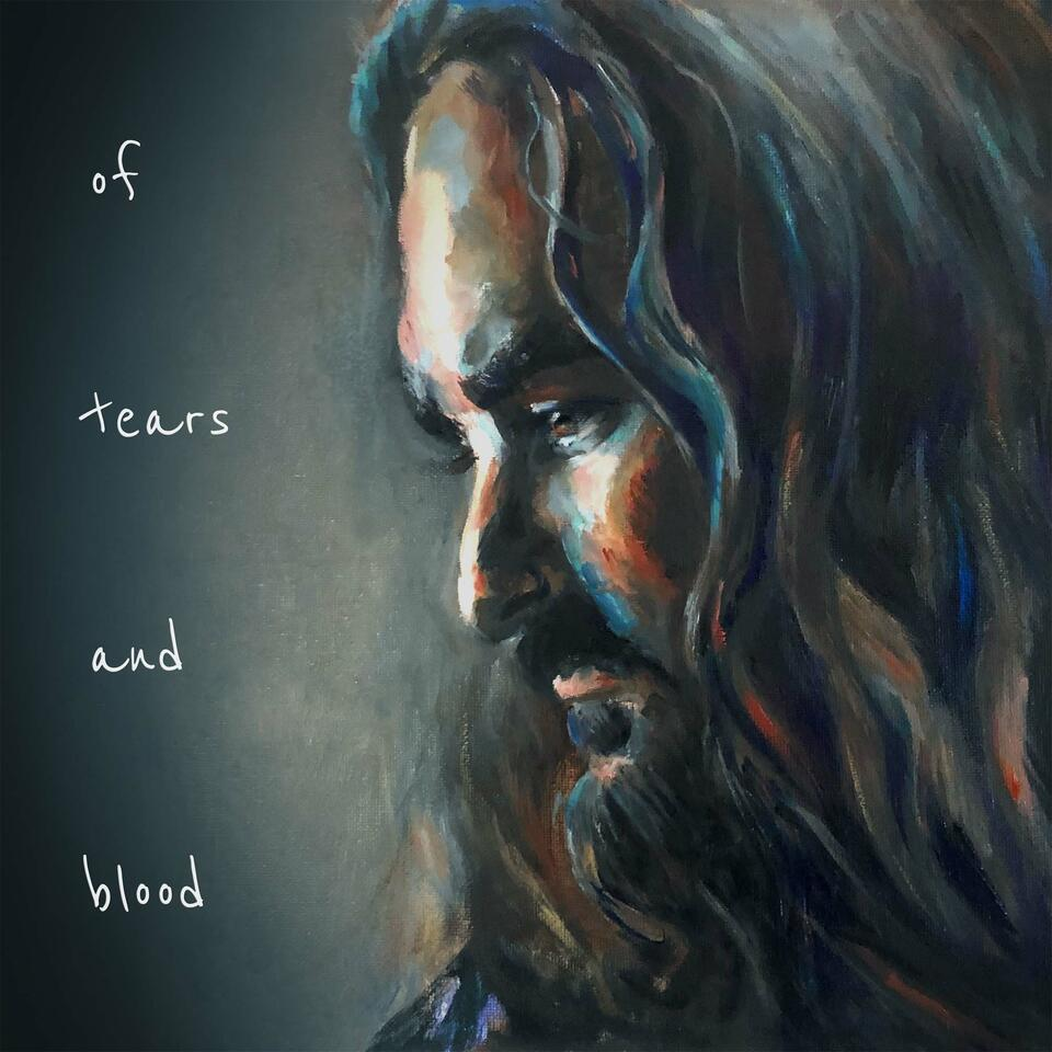 Of Tears and Blood