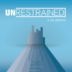 Unrestrained: A CPI Podcast
