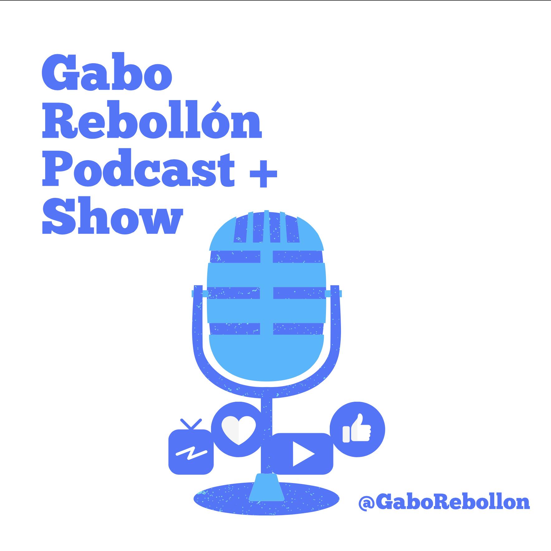 Gabo Rebollon Podcast Show