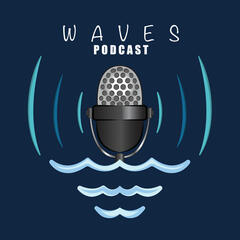 Waves Podcast: Motivation for Creatives & Entrepreneurs