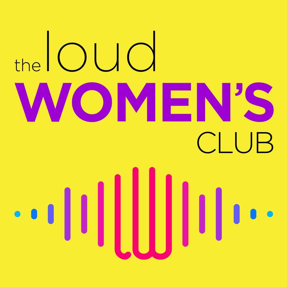 The Loud Women's Club