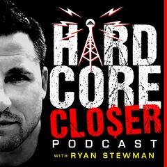 The Hardcore Closer Podcast