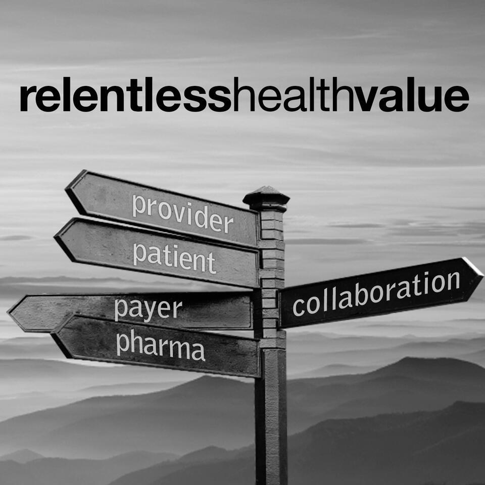 Relentless Healthcare Value