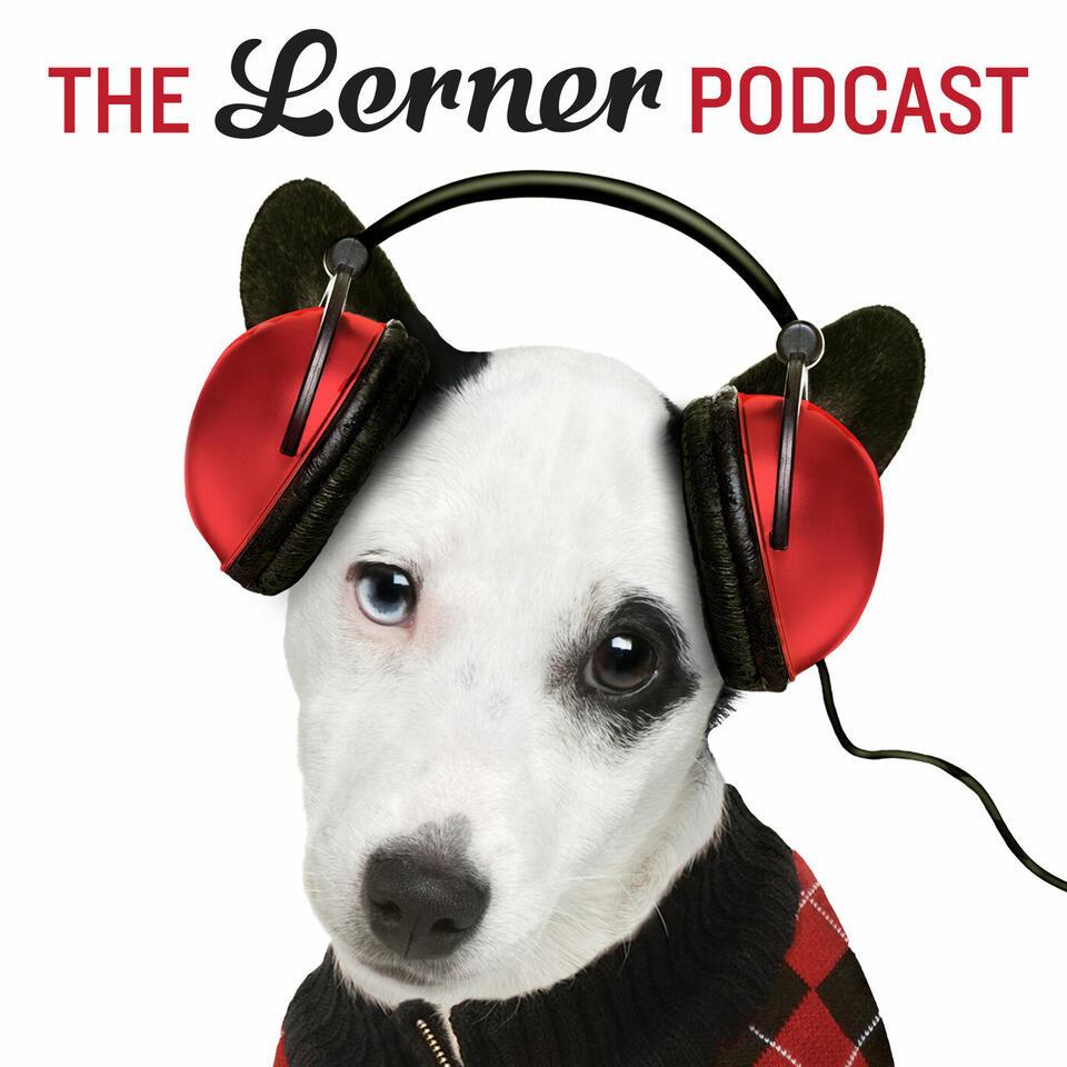 The Lerner Podcast