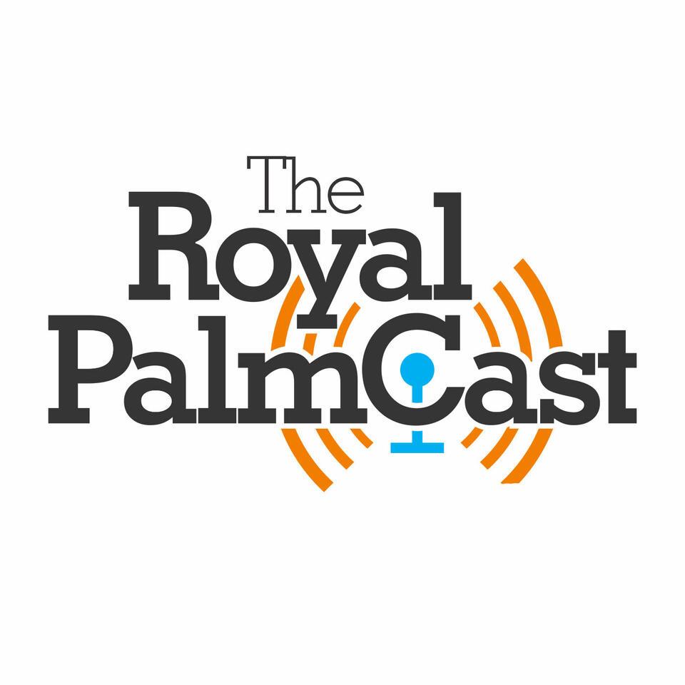 The Royal PalmCast
