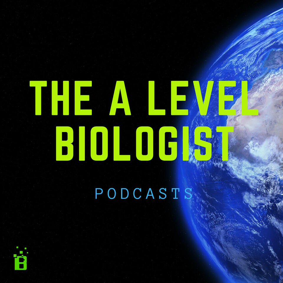 The A Level Biologist Podcasts