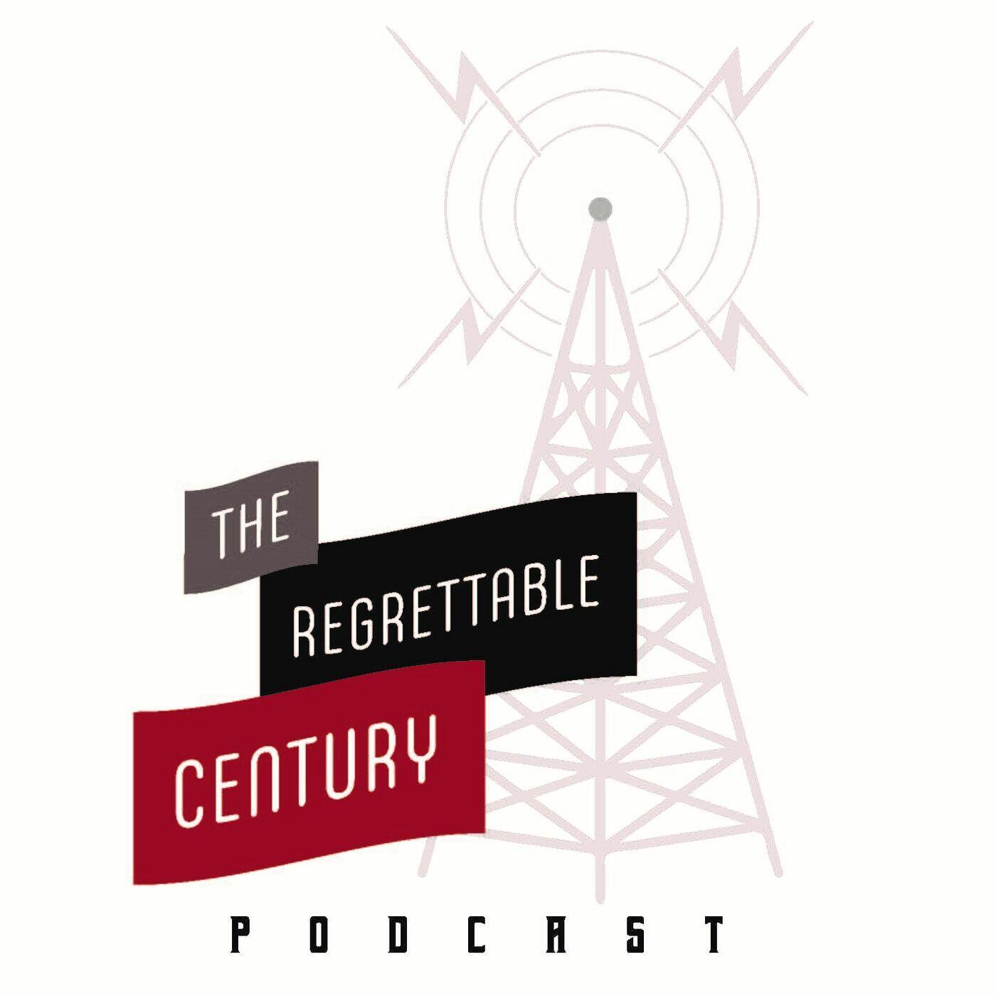 The Regrettable Century