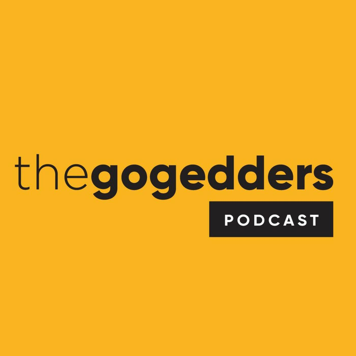 The GoGedders Podcast