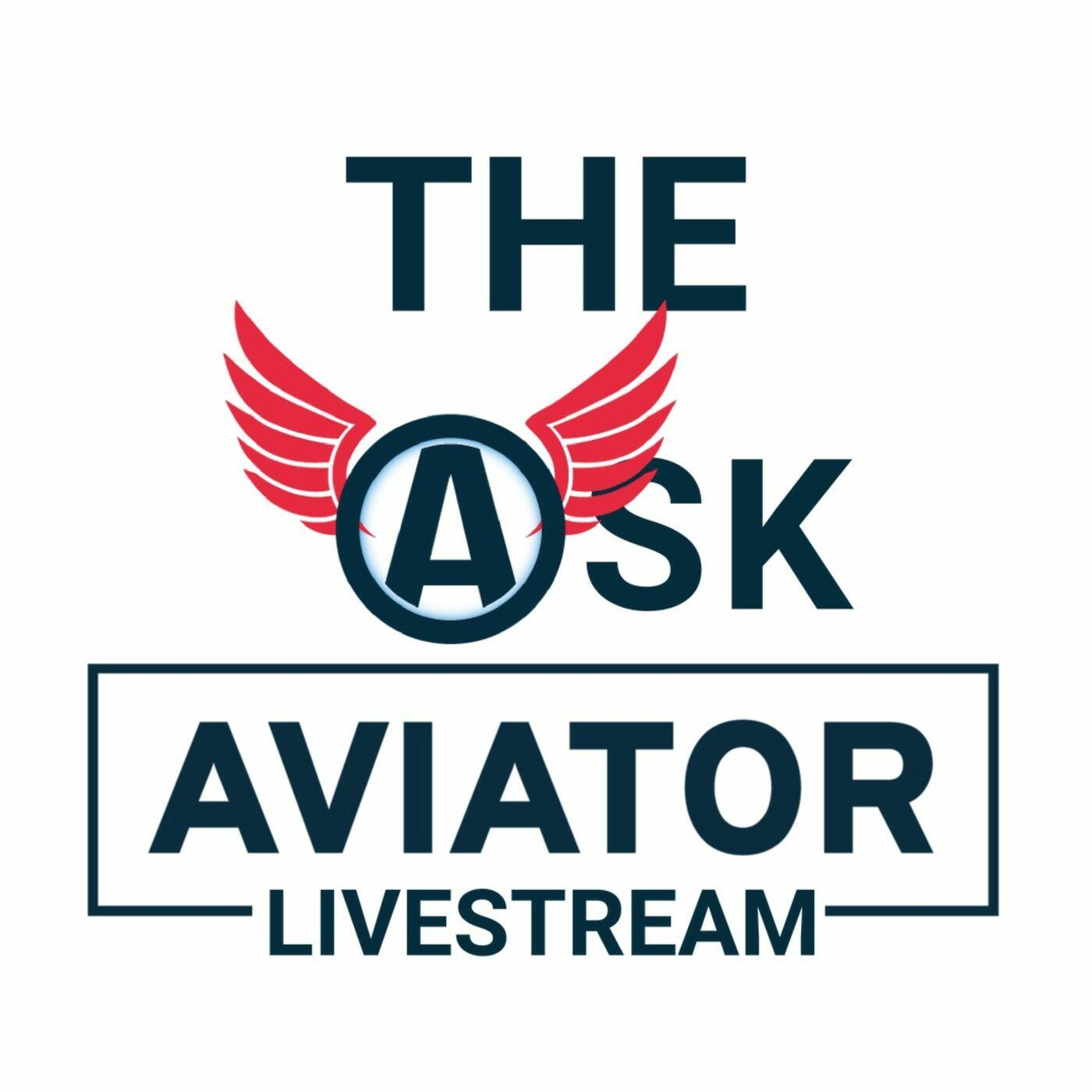 Ask Aviator Livestream & Podcast