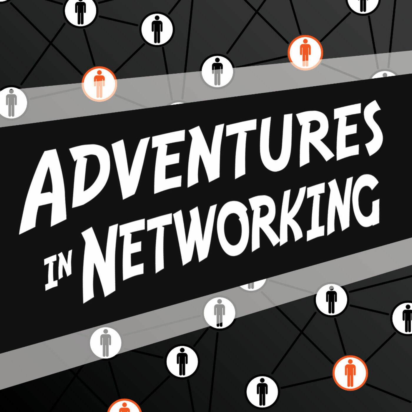 Adventures in Networking