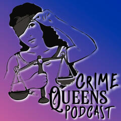 Crime Queens Podcast