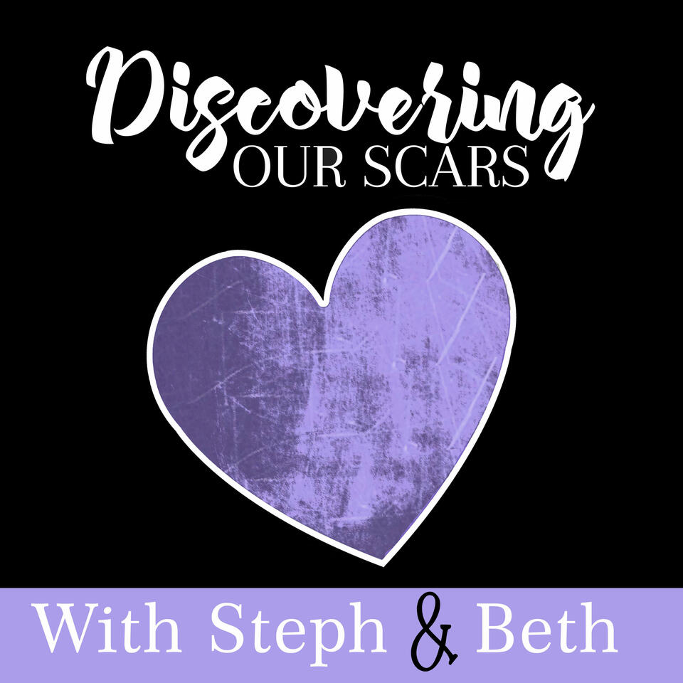 Discovering Our Scars