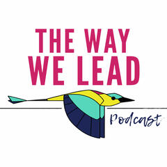 The Way We Lead | An Inclusive Leadership Podcast