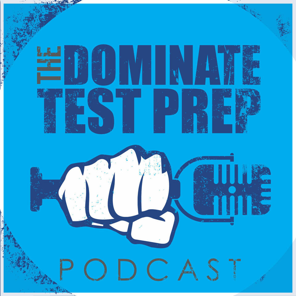 The Dominate Test Prep Podcast