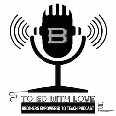 TO ED WITH LOVE : THE PODCAST