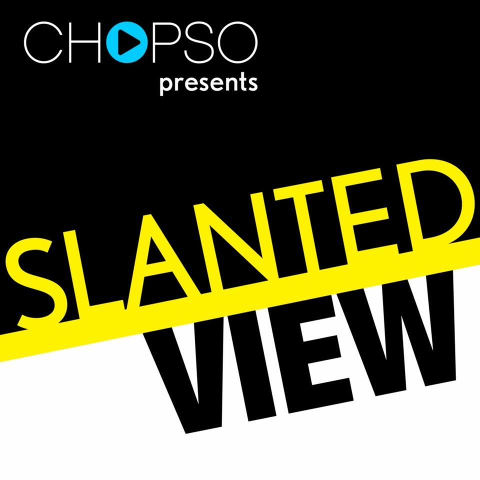 Slanted View's Podcast