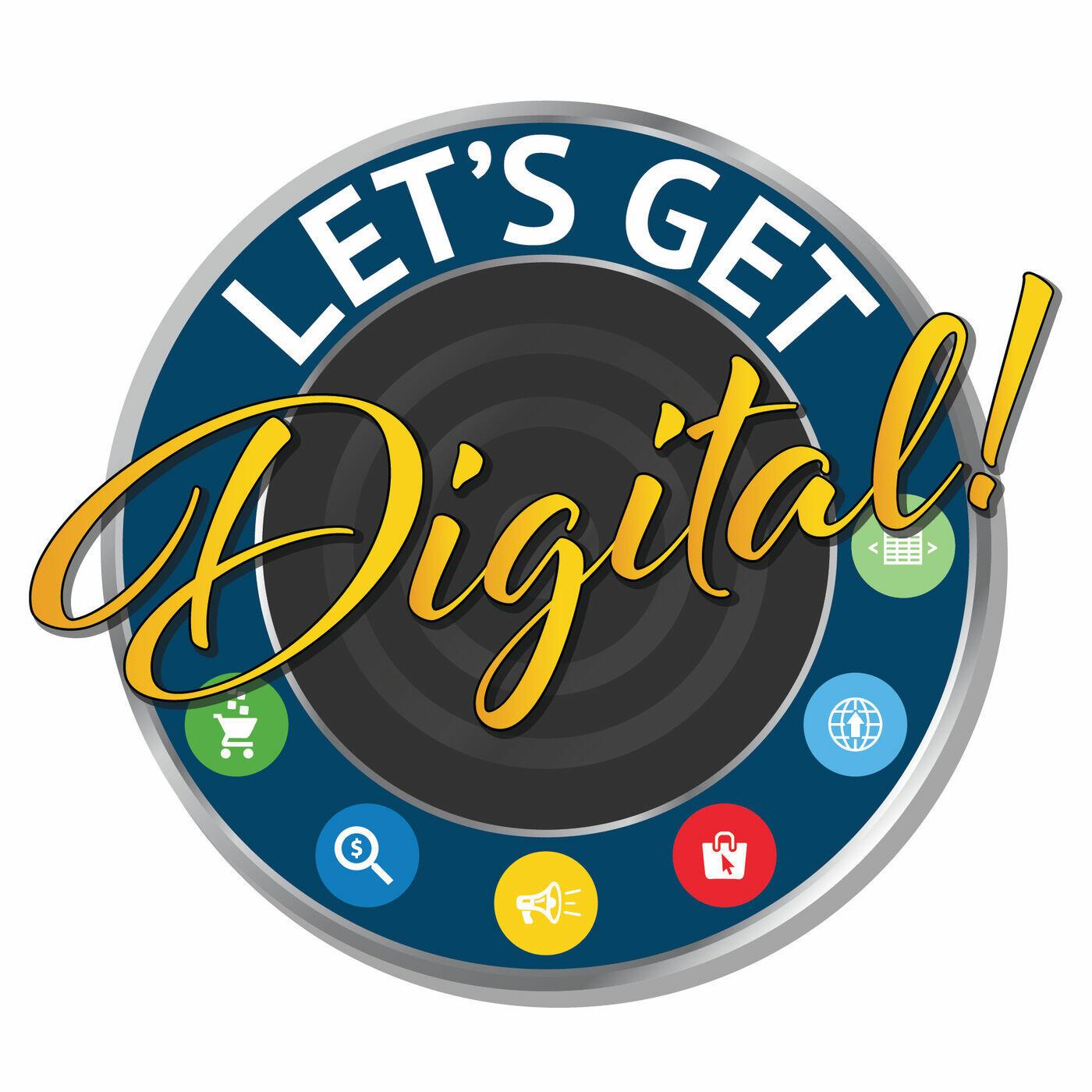 Let's Get Digital! | Digital Marketing Podcast | ROI Revolution