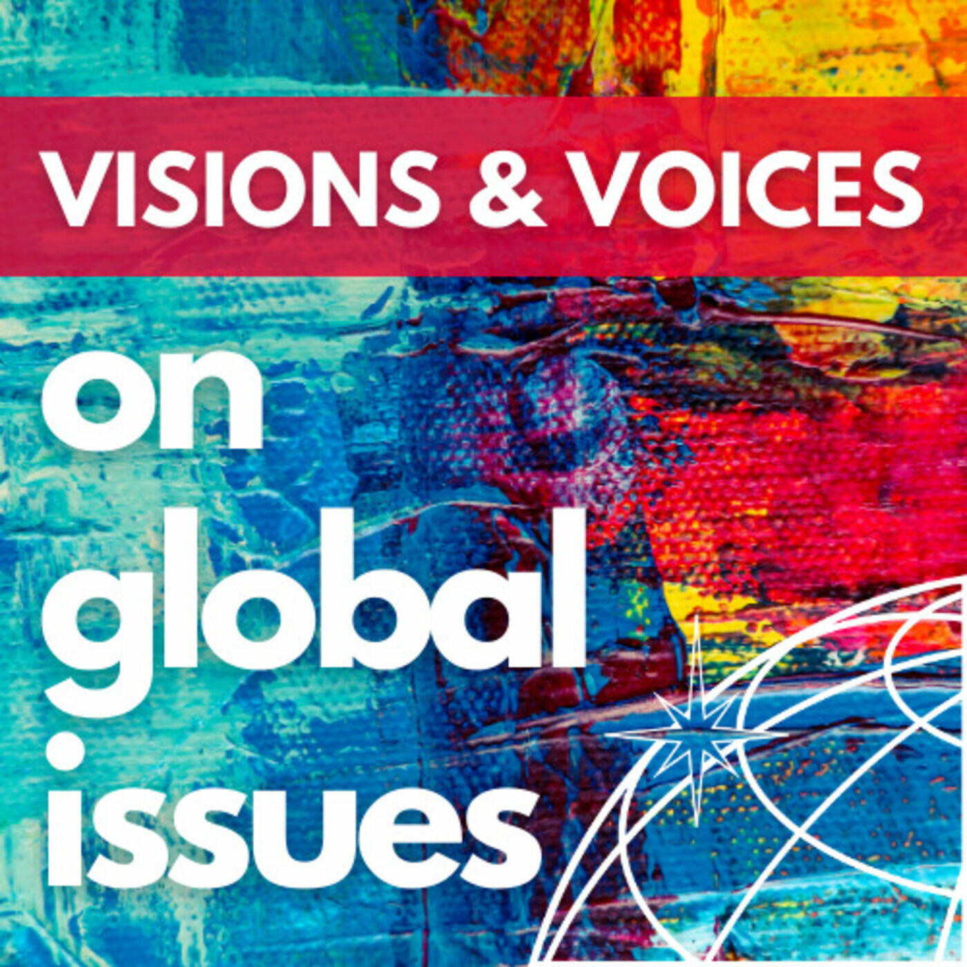 Visions & Voices On Global Issues