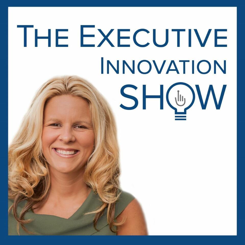 The Executive Innovation Show