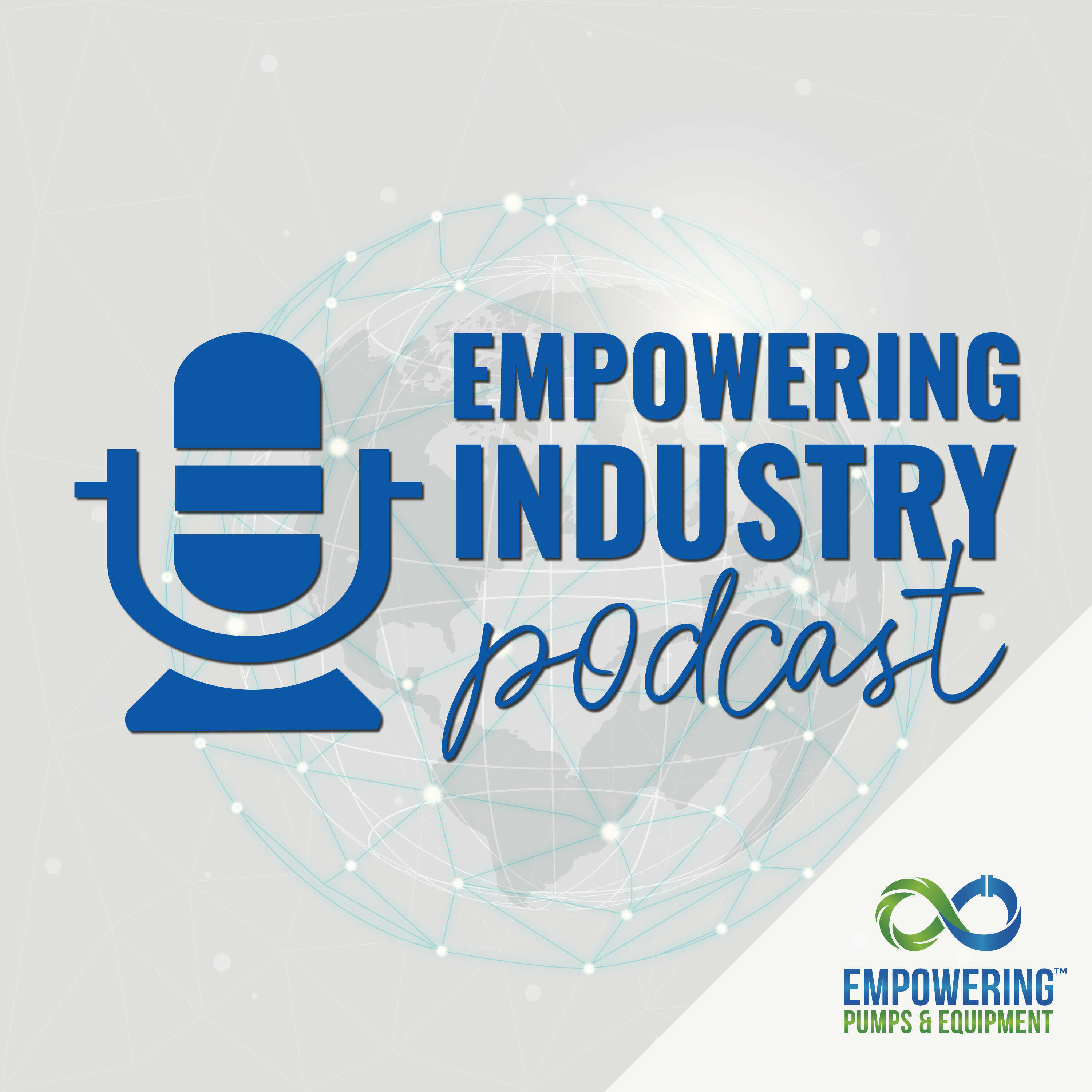 Empowering Industry Podcast - A Production of Empowering Pumps & Equipment