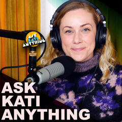 Ask Kati Anything!